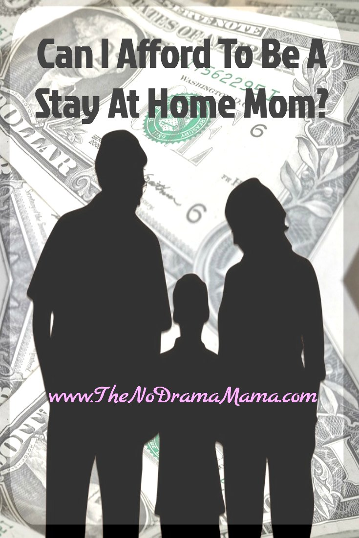 Can I Afford To Be A Stay At Home Mom?