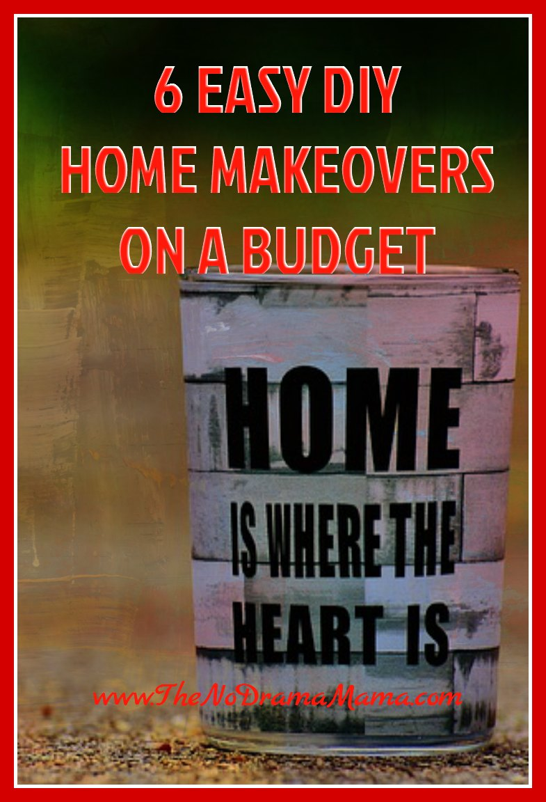 6 easy diy home makeovers on a budget the no drama mama for Home makeovers on a budget